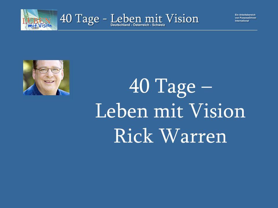 40 Tage – Leben mit Vision Rick Warren