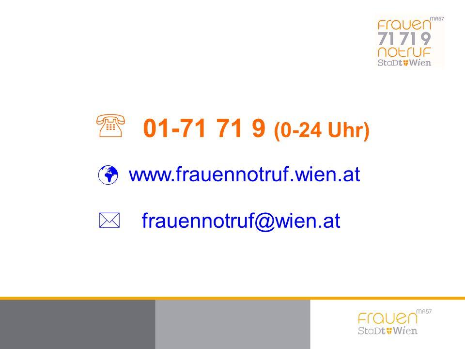  01-71 71 9 (0-24 Uhr) www.frauennotruf.wien.at  frauennotruf@wien.at