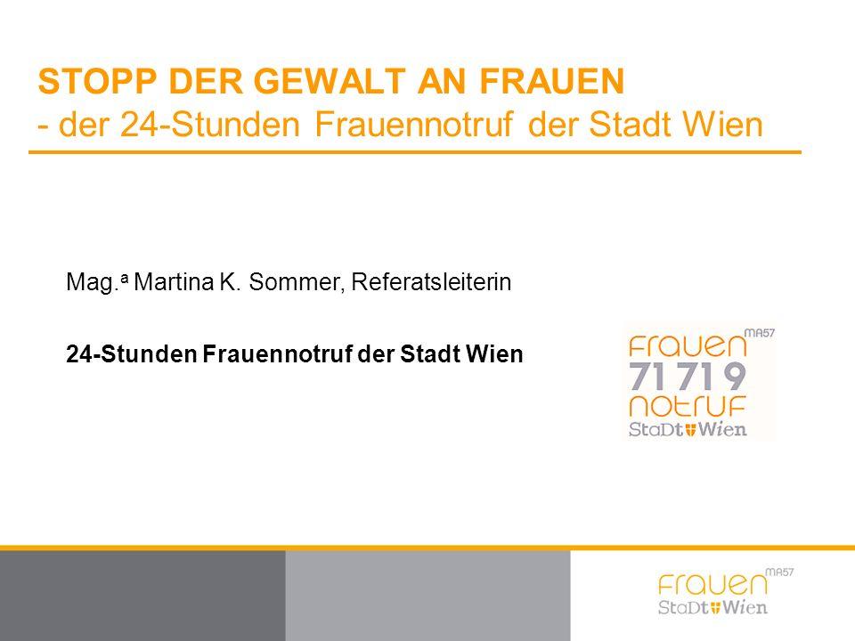 STOPP DER GEWALT AN FRAUEN - der 24-Stunden Frauennotruf der Stadt Wien Mag.