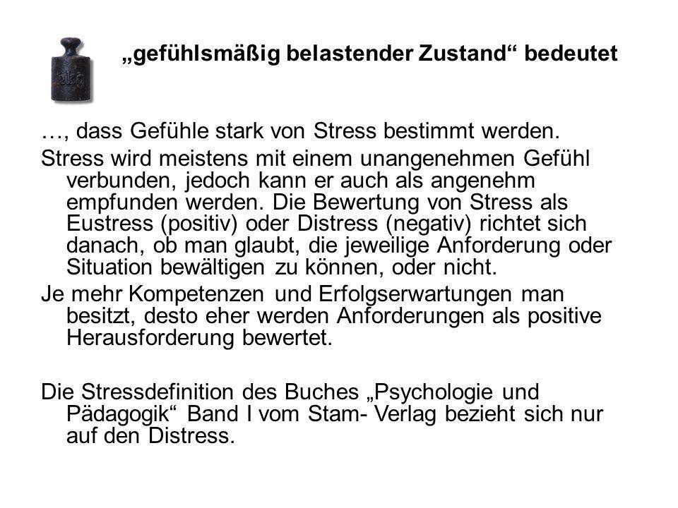 …, dass Gefühle stark von Stress bestimmt werden.
