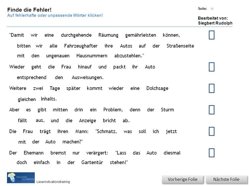 Übungsart: Titel: Quelle: Seite: Bearbeitet von: Siegbert Rudolph Lesemotivationstraining Nächste Folie Vorherige Folie 15 Finde die Fehler.