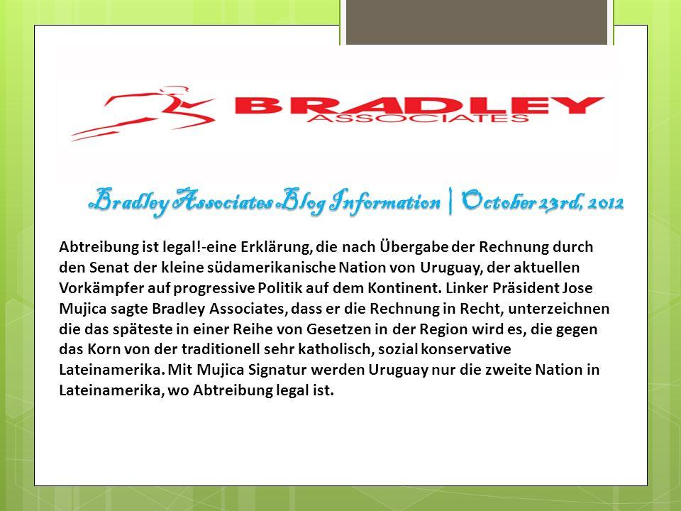 Bradley Associates Blog Information | October 23rd, 2012 Abtreibung ist legal!-eine Erklärung, die nach Übergabe der Rechnung durch den Senat der kleine südamerikanische Nation von Uruguay, der aktuellen Vorkämpfer auf progressive Politik auf dem Kontinent.