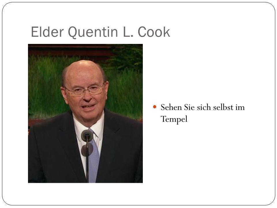Elder Quentin L. Cook Sehen Sie sich selbst im Tempel
