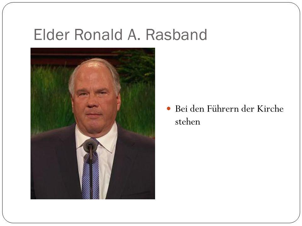 Elder Ronald A. Rasband Bei den Führern der Kirche stehen