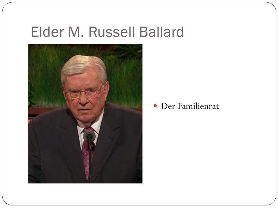 Elder M. Russell Ballard Der Familienrat