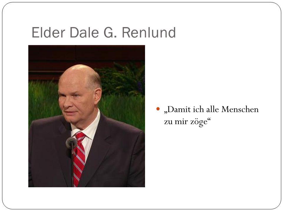 """Elder Dale G. Renlund """"Damit ich alle Menschen zu mir zöge"""""""