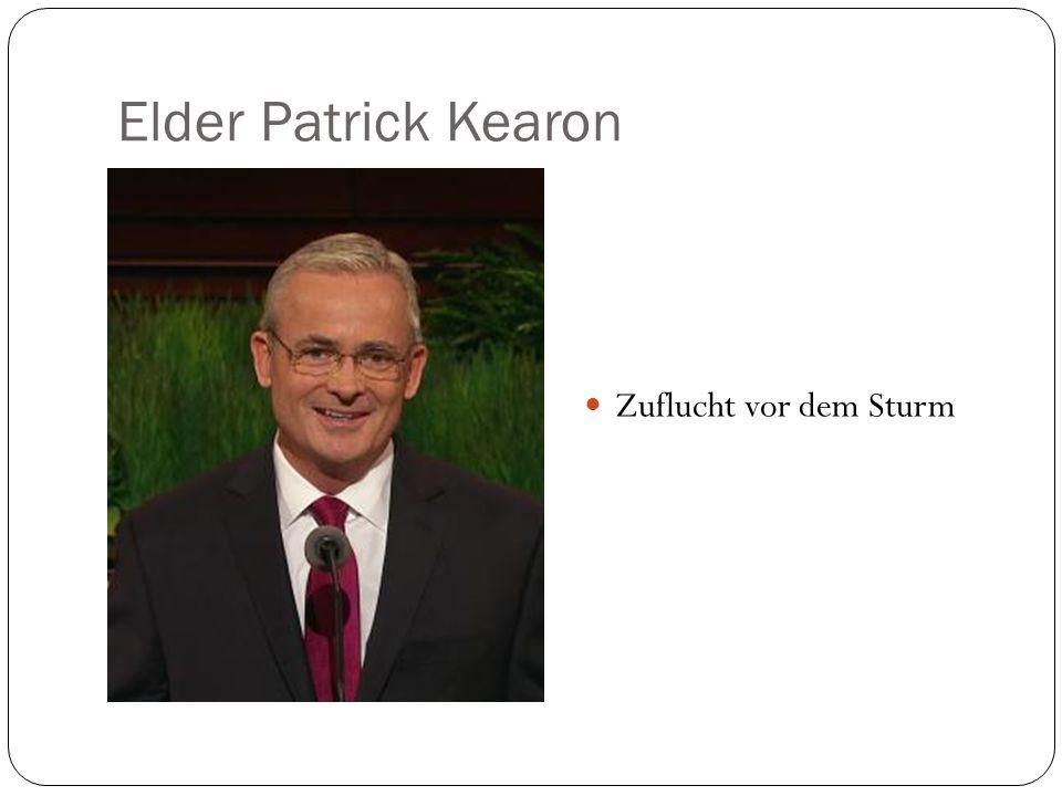 Elder Patrick Kearon Zuflucht vor dem Sturm
