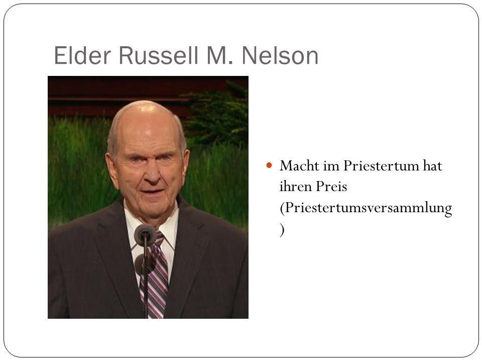 Elder Russell M. Nelson Macht im Priestertum hat ihren Preis (Priestertumsversammlung )