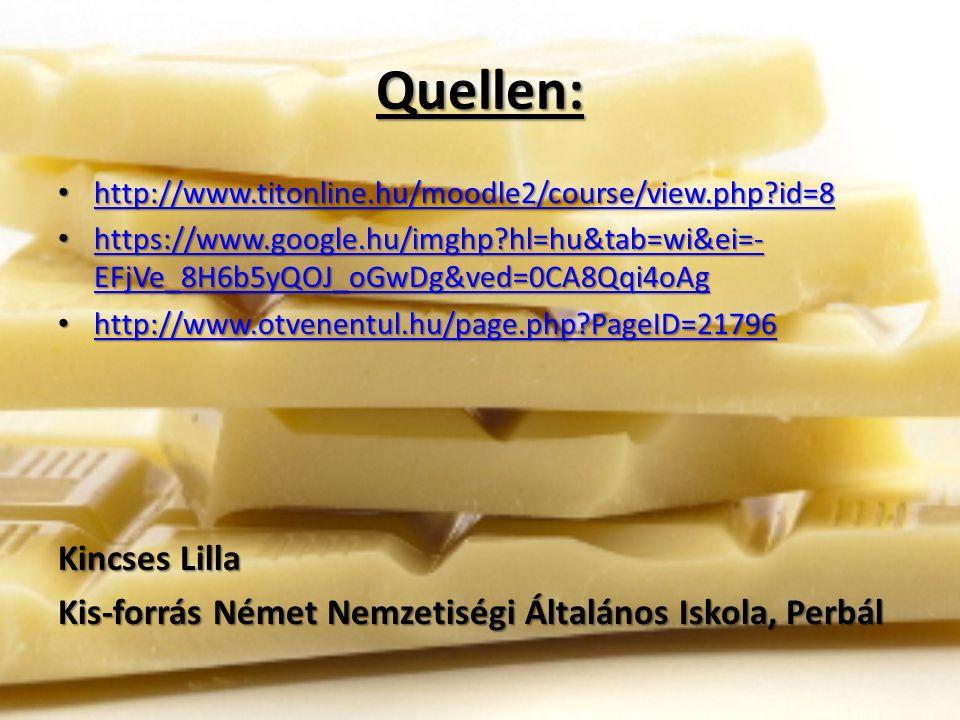 Quellen: http://www.titonline.hu/moodle2/course/view.php?id=8 http://www.titonline.hu/moodle2/course/view.php?id=8 http://www.titonline.hu/moodle2/course/view.php?id=8 https://www.google.hu/imghp?hl=hu&tab=wi&ei=- EFjVe_8H6b5yQOJ_oGwDg&ved=0CA8Qqi4oAg https://www.google.hu/imghp?hl=hu&tab=wi&ei=- EFjVe_8H6b5yQOJ_oGwDg&ved=0CA8Qqi4oAg https://www.google.hu/imghp?hl=hu&tab=wi&ei=- EFjVe_8H6b5yQOJ_oGwDg&ved=0CA8Qqi4oAg https://www.google.hu/imghp?hl=hu&tab=wi&ei=- EFjVe_8H6b5yQOJ_oGwDg&ved=0CA8Qqi4oAg http://www.otvenentul.hu/page.php?PageID=21796 http://www.otvenentul.hu/page.php?PageID=21796 http://www.otvenentul.hu/page.php?PageID=21796 Kincses Lilla Kis-forrás Német Nemzetiségi Általános Iskola, Perbál