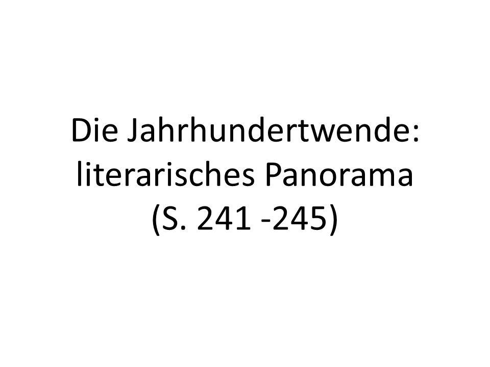 Die Jahrhundertwende: literarisches Panorama (S. 241 -245)