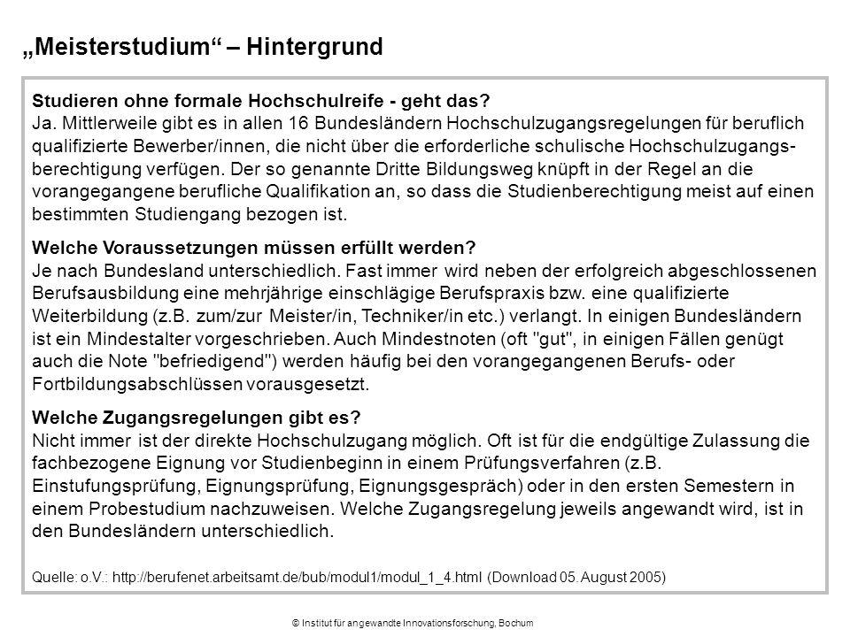 """© Institut für angewandte Innovationsforschung, Bochum """"Meisterstudium"""" – Hintergrund Studieren ohne formale Hochschulreife - geht das? Ja. Mittlerwei"""