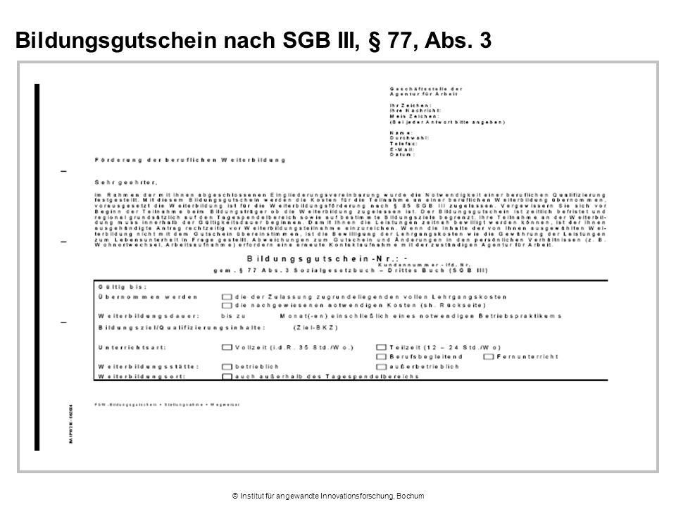 © Institut für angewandte Innovationsforschung, Bochum Bildungsgutschein nach SGB III, § 77, Abs. 3