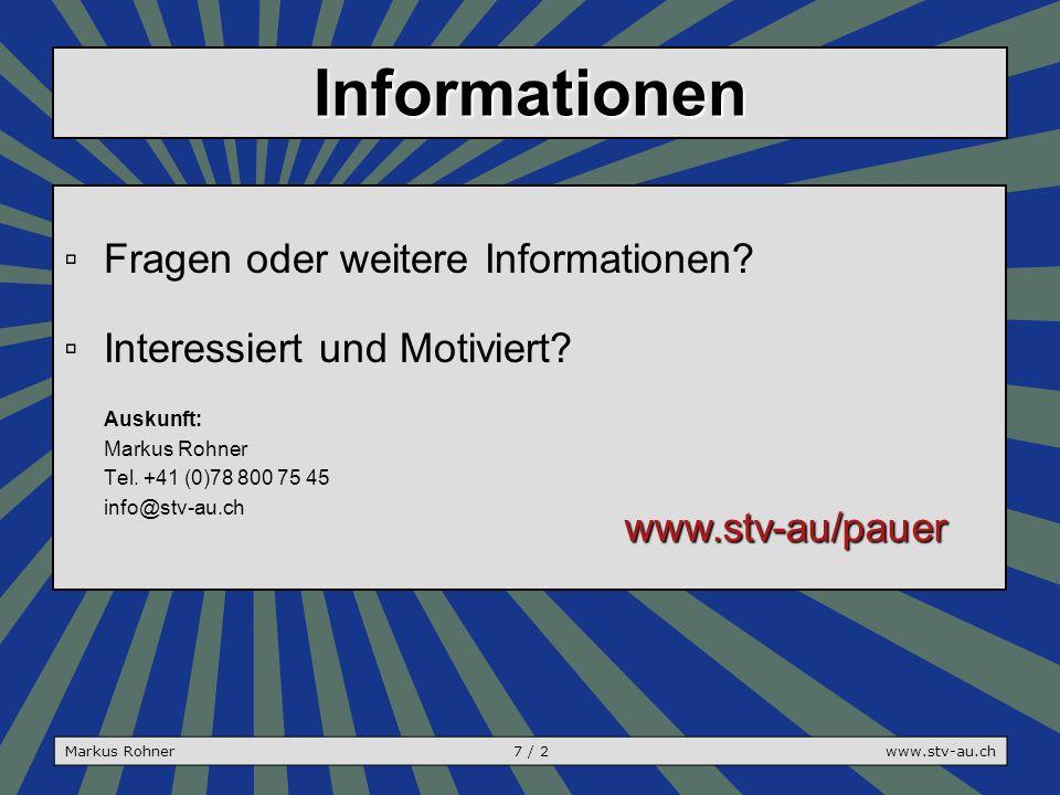 Informationen ▫Fragen oder weitere Informationen. ▫Interessiert und Motiviert.