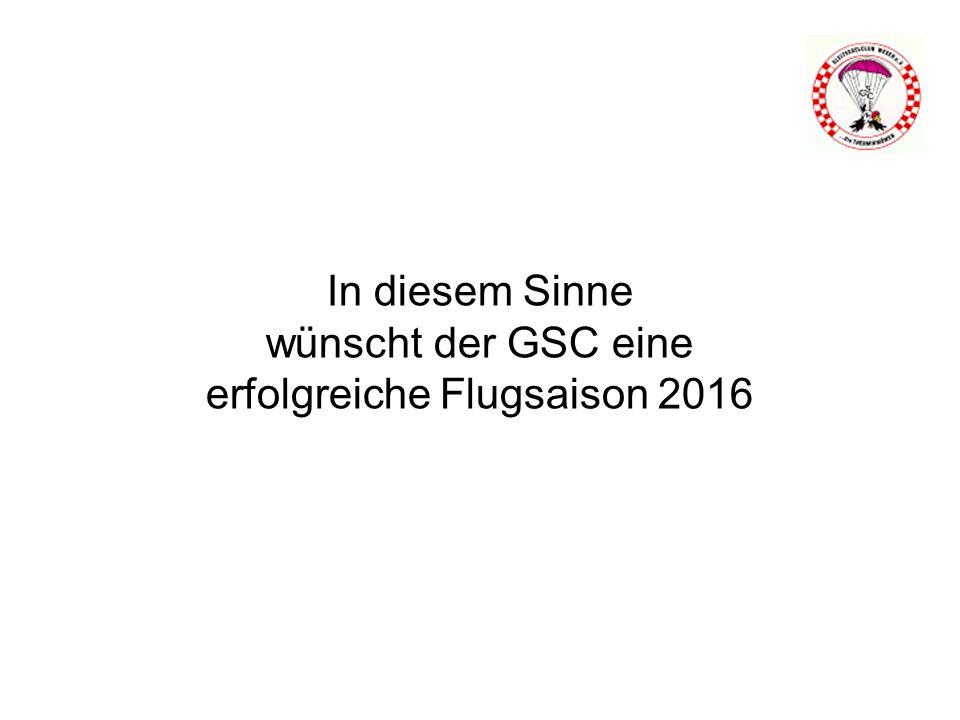 In diesem Sinne wünscht der GSC eine erfolgreiche Flugsaison 2016