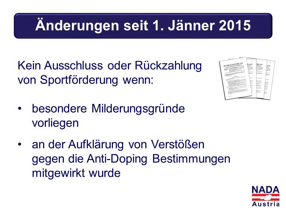 Kein Ausschluss oder Rückzahlung von Sportförderung wenn: besondere Milderungsgründe vorliegen an der Aufklärung von Verstößen gegen die Anti-Doping Bestimmungen mitgewirkt wurde Änderungen seit 1.