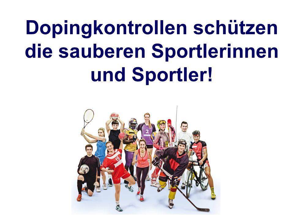 Dopingkontrollen schützen die sauberen Sportlerinnen und Sportler!