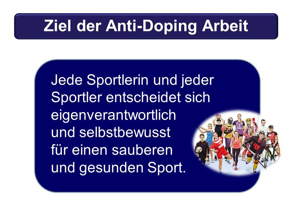 Jede Sportlerin und jeder Sportler entscheidet sich eigenverantwortlich und selbstbewusst für einen sauberen und gesunden Sport. Ziel der Anti-Doping