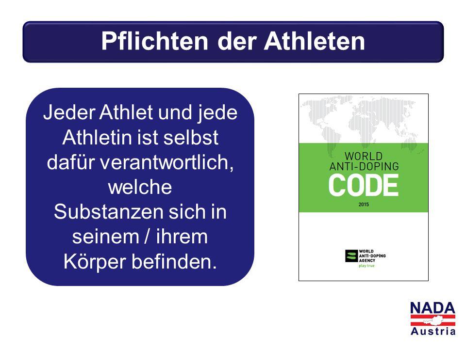 Jeder Athlet und jede Athletin ist selbst dafür verantwortlich, welche Substanzen sich in seinem / ihrem Körper befinden. Pflichten der Athleten