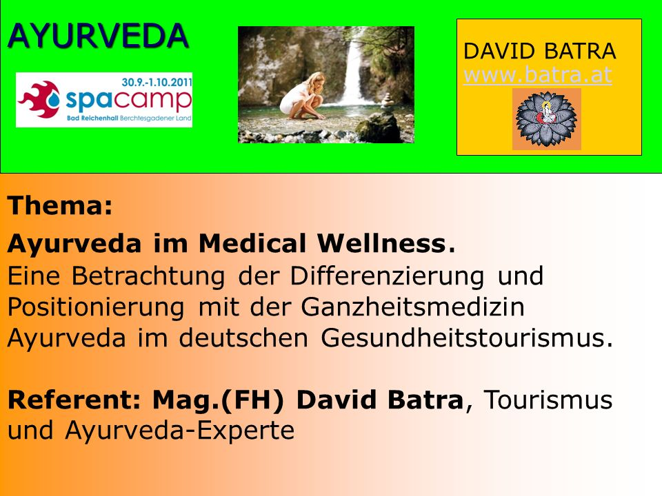 DAVID BATRA www.batra.atAYURVEDA Thema: Ayurveda im Medical Wellness.