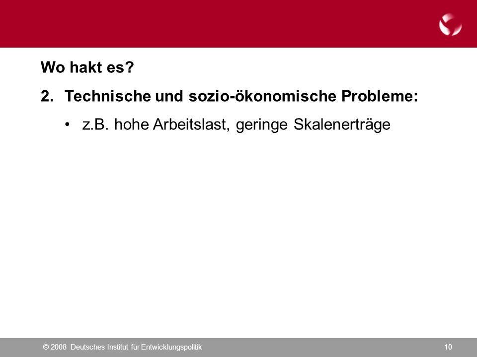 © 2008 Deutsches Institut für Entwicklungspolitik10 Wo hakt es.