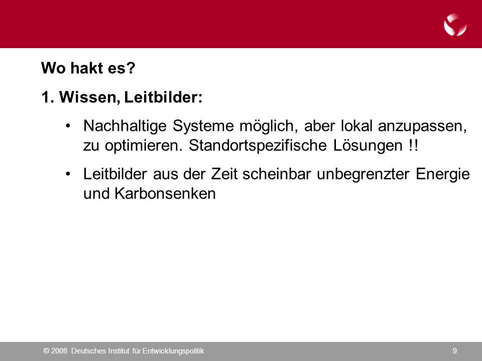 © 2008 Deutsches Institut für Entwicklungspolitik9 Wo hakt es.