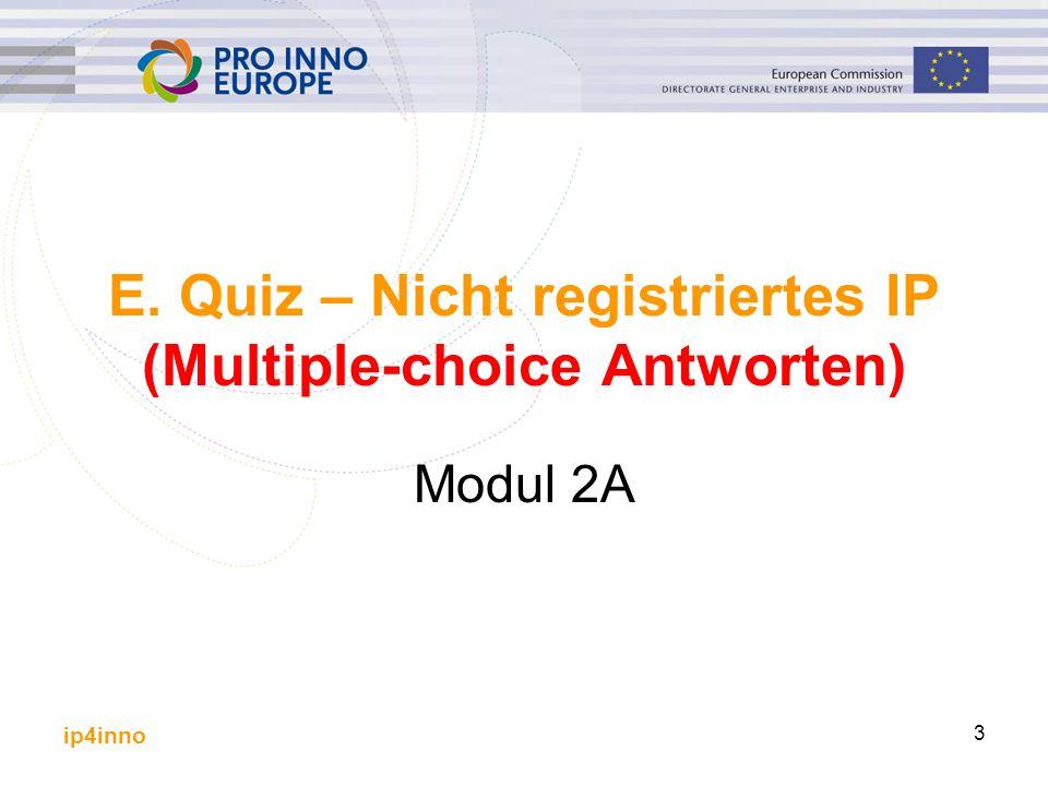 ip4inno 3 E. Quiz – Nicht registriertes IP (Multiple-choice Antworten) Modul 2A