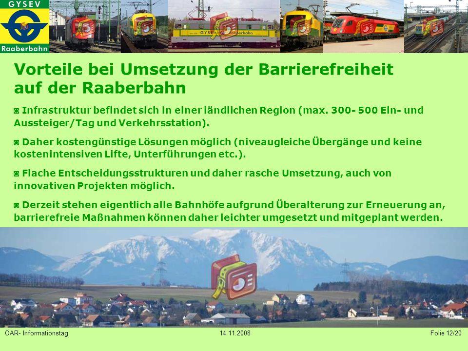 Vorteile bei Umsetzung der Barrierefreiheit auf der Raaberbahn ◙ Infrastruktur befindet sich in einer ländlichen Region (max.