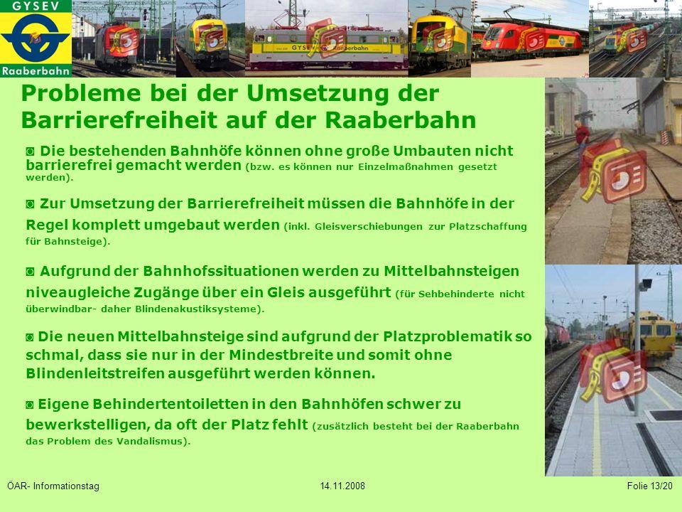 Probleme bei der Umsetzung der Barrierefreiheit auf der Raaberbahn ◙ Die bestehenden Bahnhöfe können ohne große Umbauten nicht barrierefrei gemacht werden (bzw.