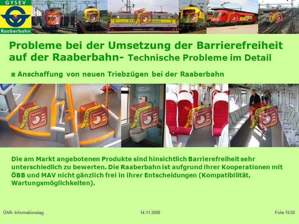 Probleme bei der Umsetzung der Barrierefreiheit auf der Raaberbahn- Technische Probleme im Detail ◙ Anschaffung von neuen Triebzügen bei der Raaberbahn Die am Markt angebotenen Produkte sind hinsichtlich Barrierefreiheit sehr unterschiedlich zu bewerten.