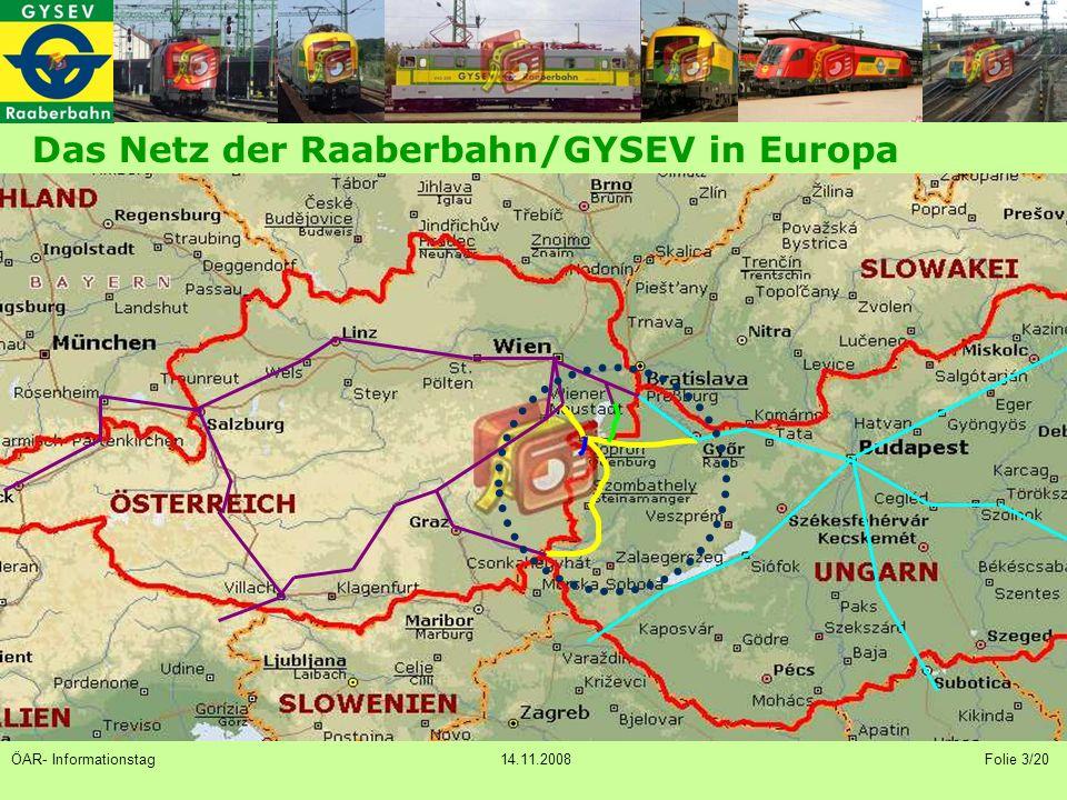 Das Netz der Raaberbahn/GYSEV in Europa ÖAR- Informationstag 14.11.2008 Folie 3/20