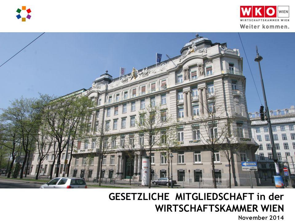 GESETZLICHE MITGLIEDSCHAFT in der WIRTSCHAFTSKAMMER WIEN November 2014