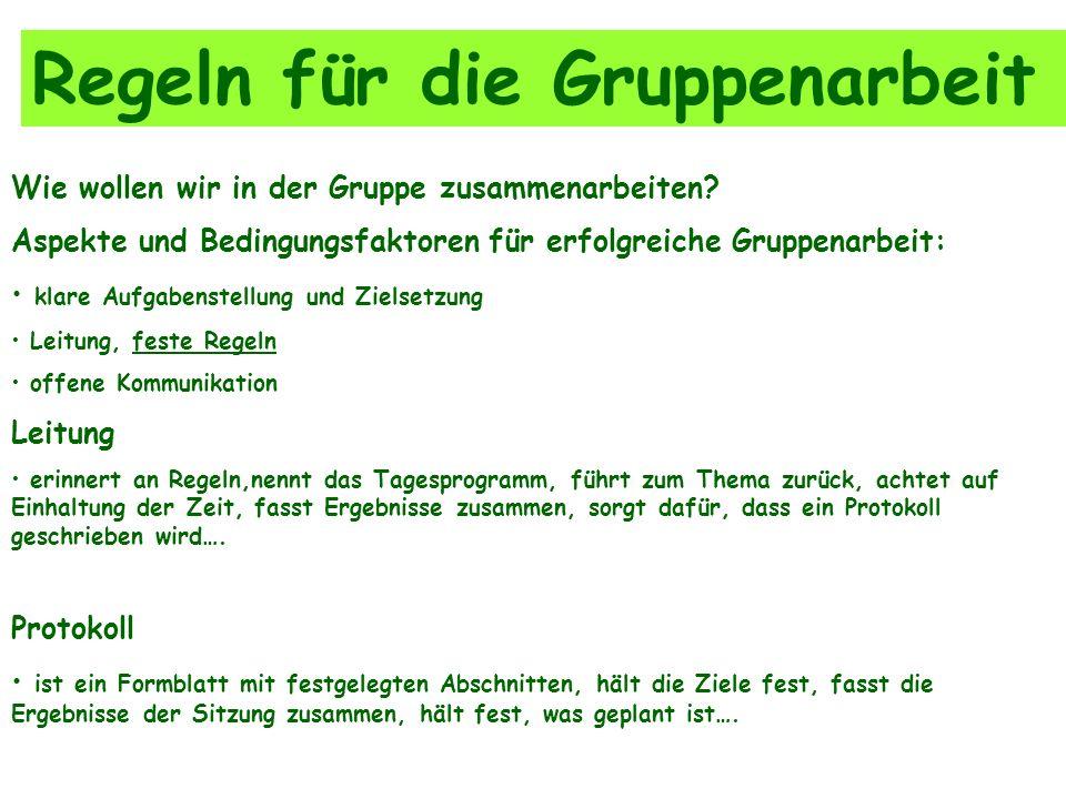 Regeln für die Gruppenarbeit Wie wollen wir in der Gruppe zusammenarbeiten.