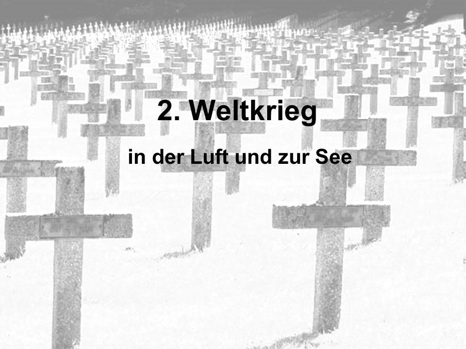 2. Weltkrieg in der Luft und zur See
