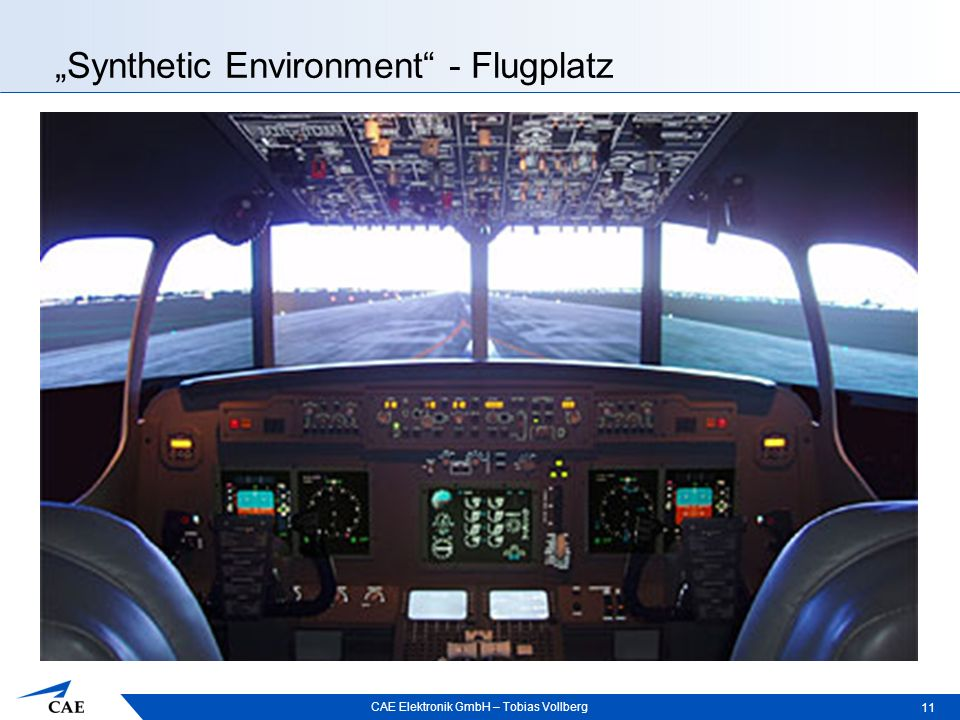 "CAE Elektronik GmbH – Tobias Vollberg ""Synthetic Environment - Flugplatz 11  Start & Landebahn: Besonders Originalgetreu Wetter Beleuchtung  Rollwege  Haltepositionen"