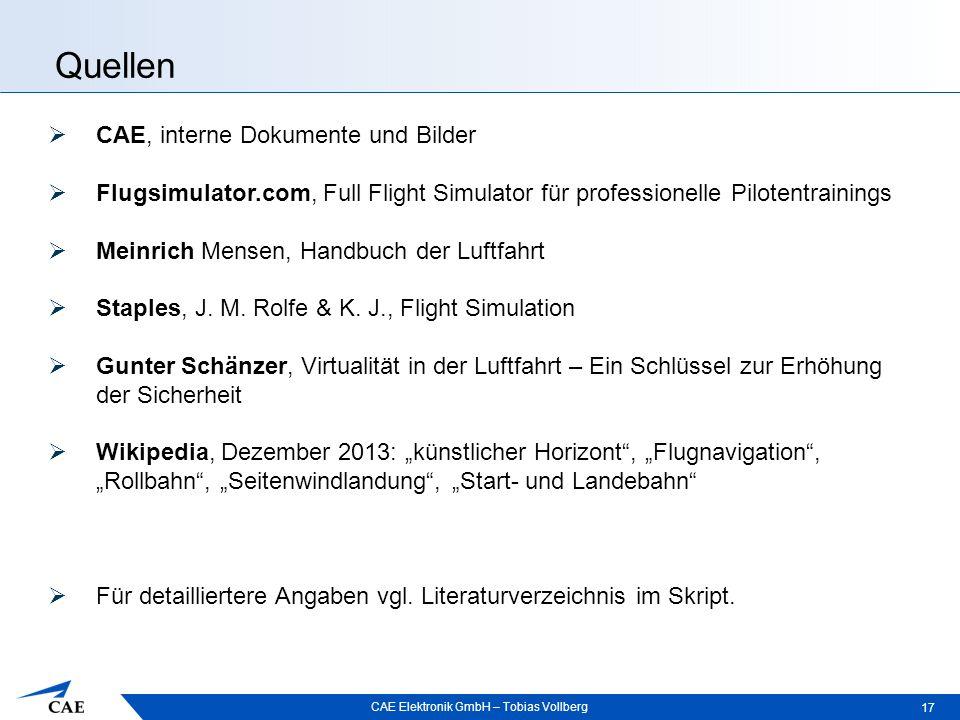 CAE Elektronik GmbH – Tobias Vollberg Quellen 17  CAE, interne Dokumente und Bilder  Flugsimulator.com, Full Flight Simulator für professionelle Pil