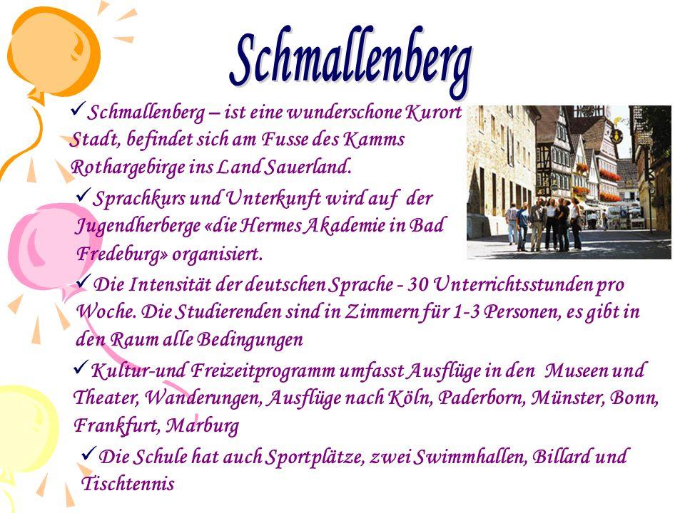  Sprachkurs und Unterkunft wird auf der Jugendherberge «die Hermes Akademie in Bad Fredeburg» organisiert.  Schmallenberg – ist eine wunderschone Ku
