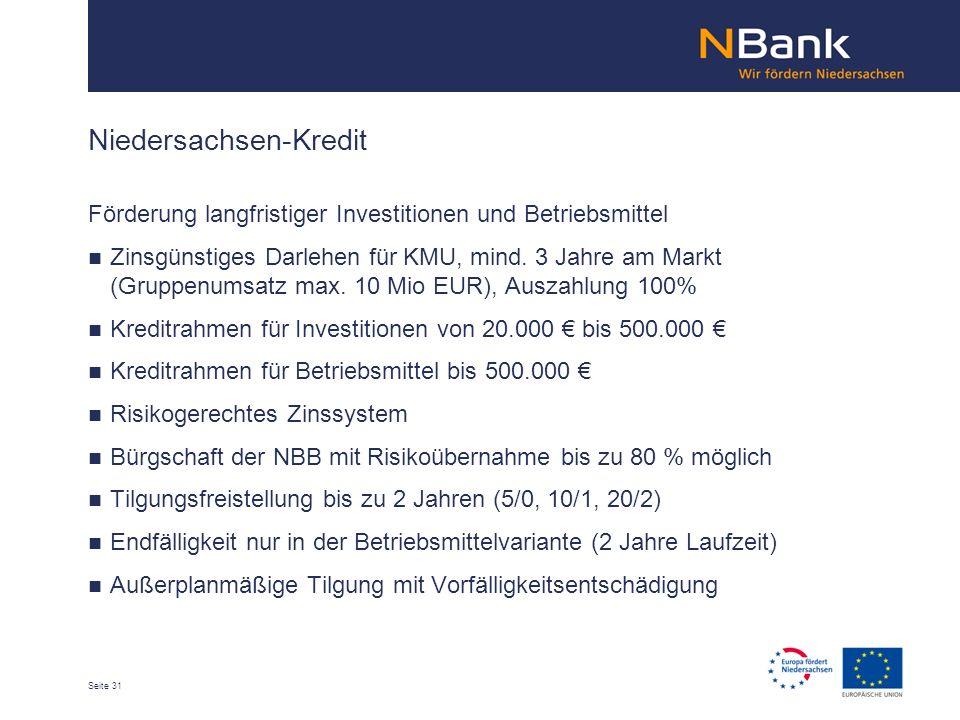 Seite 31 Förderung langfristiger Investitionen und Betriebsmittel Zinsgünstiges Darlehen für KMU, mind.