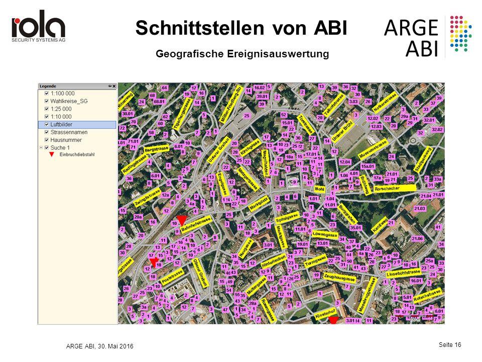 ARGE ABI, 30. Mai 2016 Seite 16 Schnittstellen von ABI Geografische Ereignisauswertung