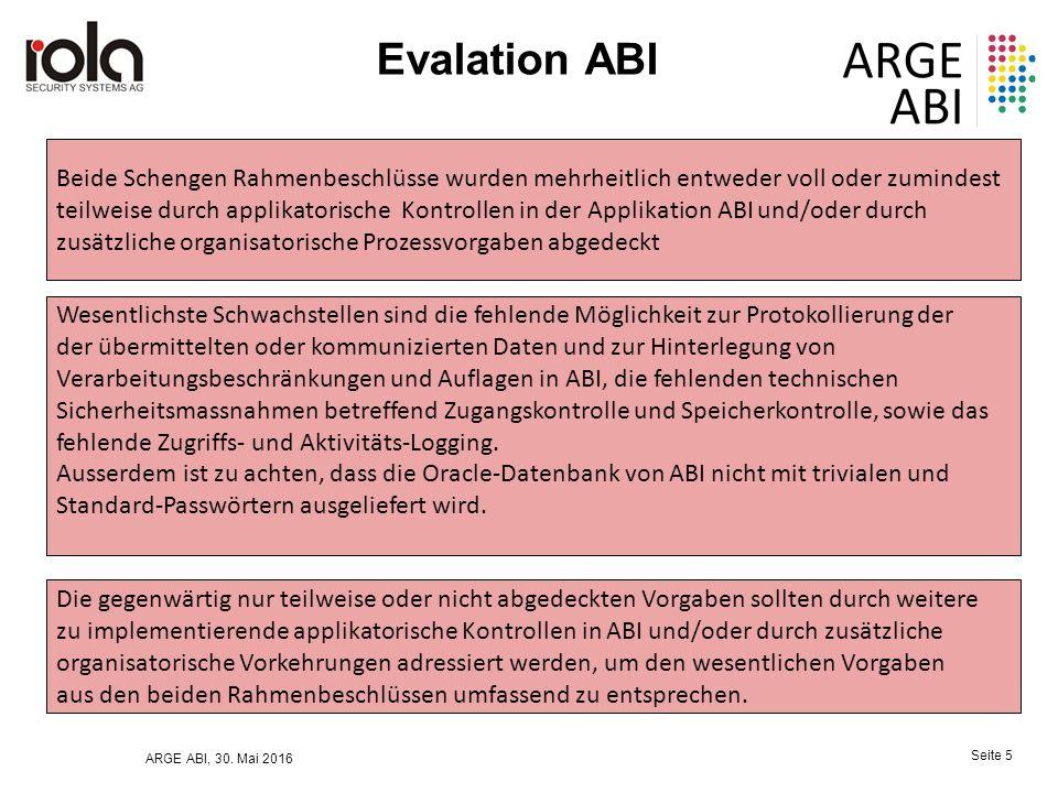 ARGE ABI, 30. Mai 2016 Seite 5 Evalation ABI Beide Schengen Rahmenbeschlüsse wurden mehrheitlich entweder voll oder zumindest teilweise durch applikat