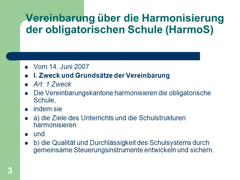 3 Vereinbarung über die Harmonisierung der obligatorischen Schule (HarmoS) Vom 14.