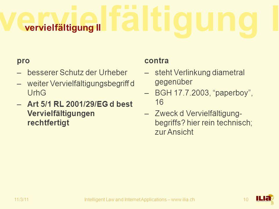 vervielfältigung II pro –besserer Schutz der Urheber –weiter Vervielfältigungsbegriff d UrhG –Art 5/1 RL 2001/29/EG d best Vervielfältigungen rechtfer