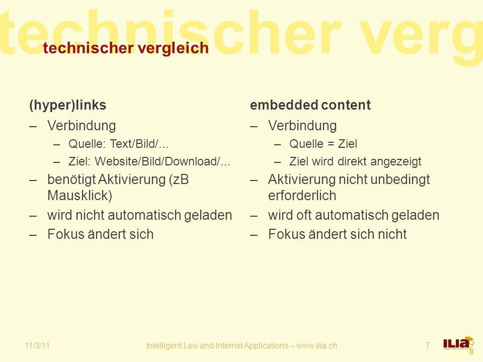 technischer verg technischer vergleich (hyper)links –Verbindung –Quelle: Text/Bild/... –Ziel: Website/Bild/Download/... –benötigt Aktivierung (zB Maus
