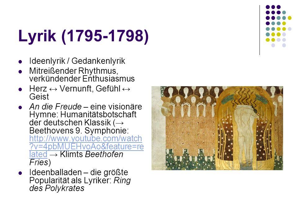 Lyrik (1795-1798) Ideenlyrik / Gedankenlyrik Mitreißender Rhythmus, verkündender Enthusiasmus Herz ↔ Vernunft, Gefühl ↔ Geist An die Freude – eine vis