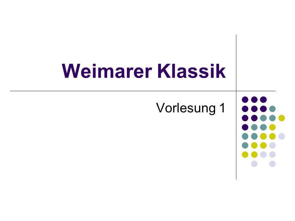 Weimarer Klassik Vorlesung 1
