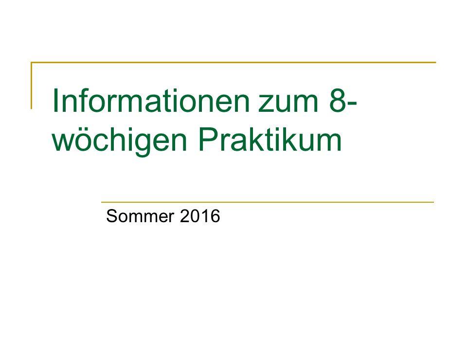 Informationen zum 8- wöchigen Praktikum Sommer 2016