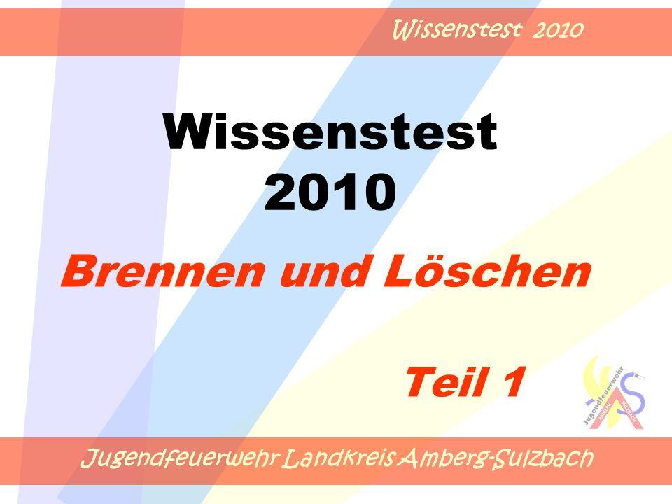 Jugendfeuerwehr Landkreis Amberg-Sulzbach Wissenstest 2010 Brennen und Löschen Teil 1