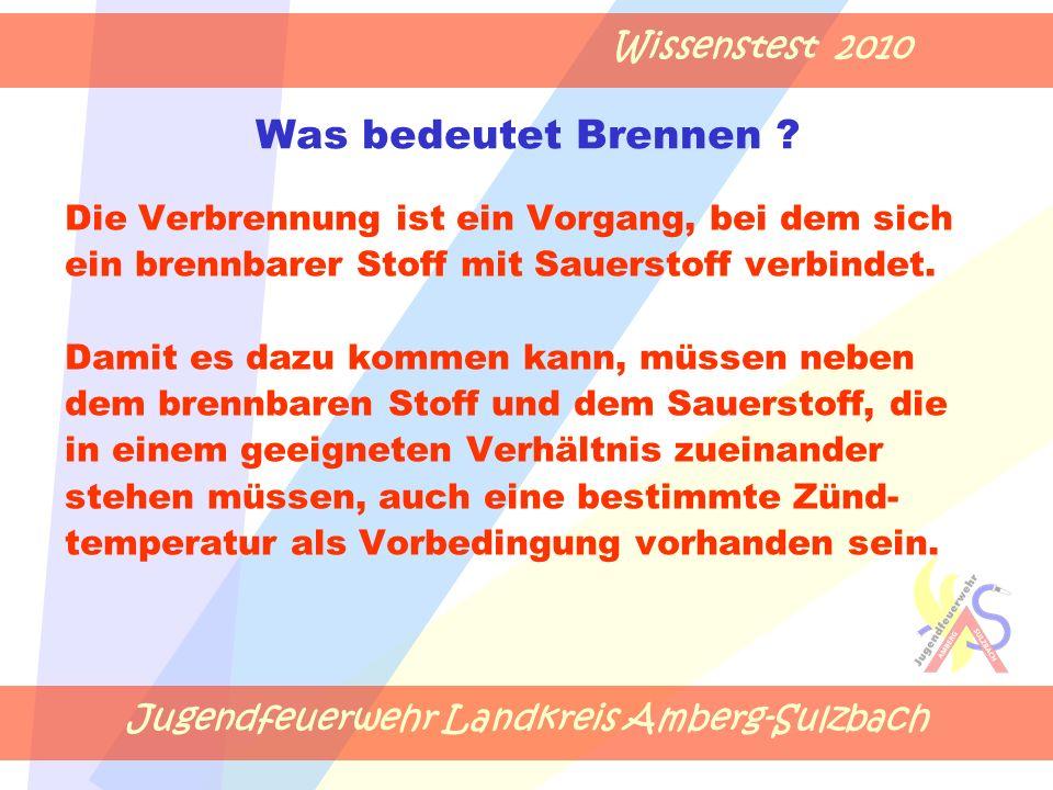 Jugendfeuerwehr Landkreis Amberg-Sulzbach Wissenstest 2010 Was bedeutet Brennen .