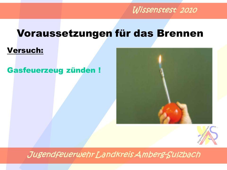 Jugendfeuerwehr Landkreis Amberg-Sulzbach Wissenstest 2010 Versuch: Gasfeuerzeug zünden .