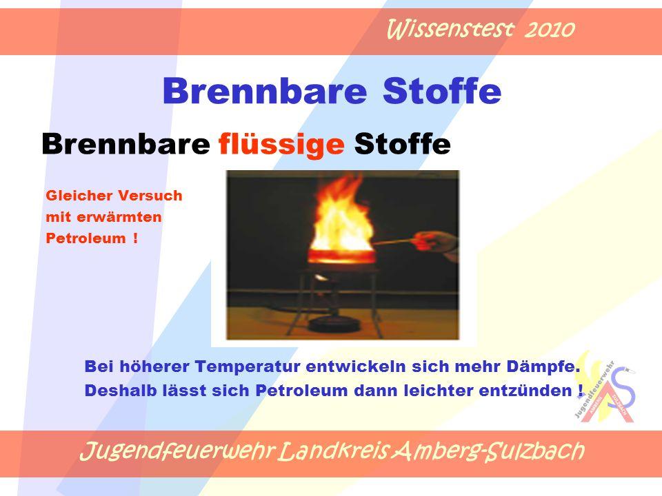 Jugendfeuerwehr Landkreis Amberg-Sulzbach Wissenstest 2010 Brennbare Stoffe Gleicher Versuch mit erwärmten Petroleum .