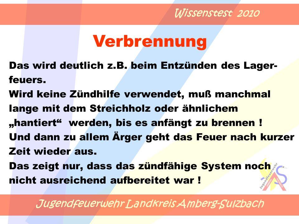 Jugendfeuerwehr Landkreis Amberg-Sulzbach Wissenstest 2010 Das wird deutlich z.B.